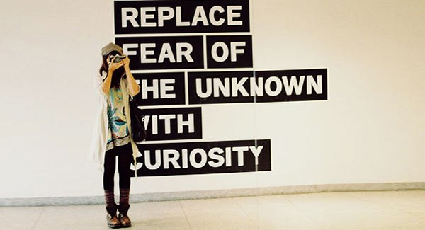 quote-replace-fear-of-the-unknown-with-curiosity